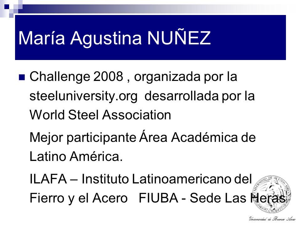 María Agustina NUÑEZ Challenge 2008 , organizada por la steeluniversity.org desarrollada por la World Steel Association.
