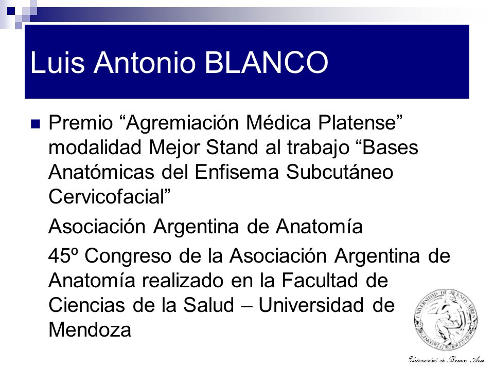 Luis Antonio BLANCO Premio Agremiación Médica Platense modalidad Mejor Stand al trabajo Bases Anatómicas del Enfisema Subcutáneo Cervicofacial