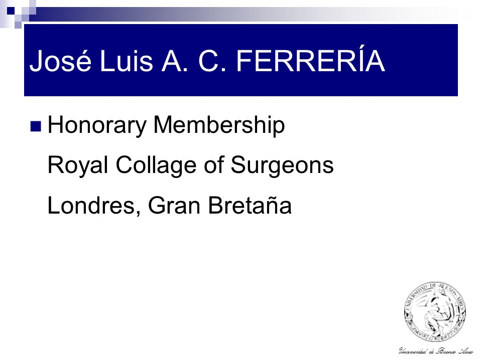 José Luis A. C. FERRERÍA Honorary Membership Royal Collage of Surgeons