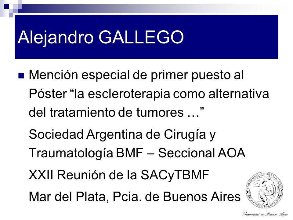 Alejandro GALLEGO Mención especial de primer puesto al Póster la escleroterapia como alternativa del tratamiento de tumores …