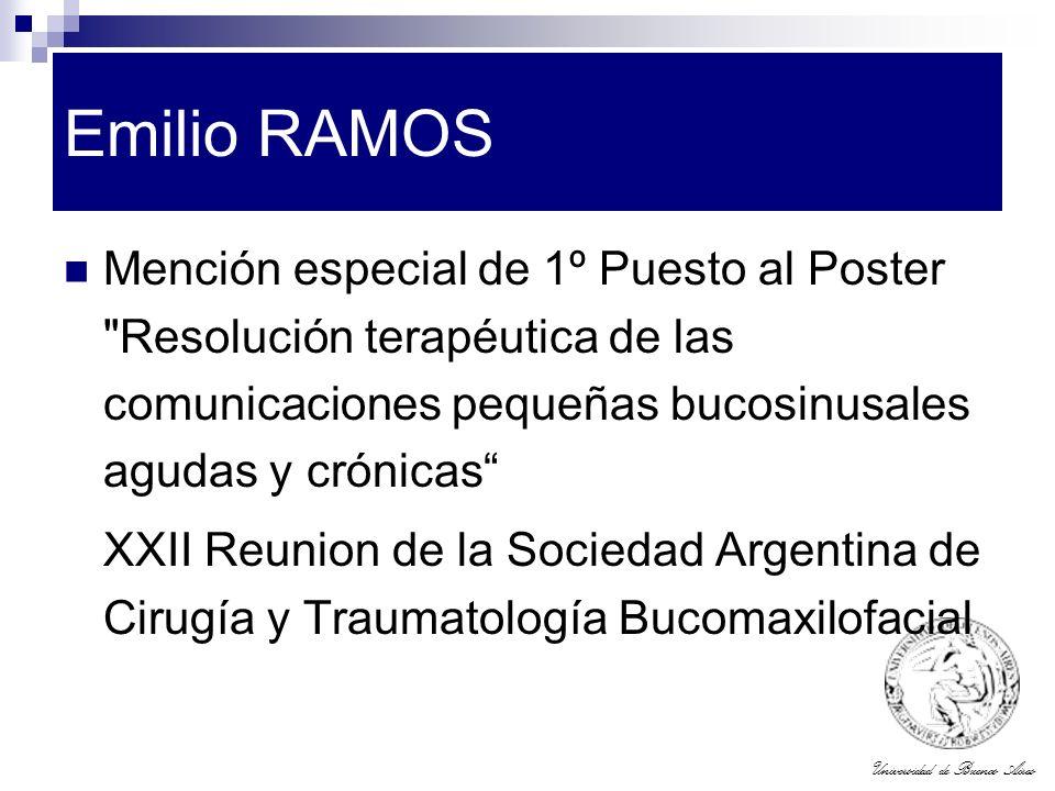 Emilio RAMOS Mención especial de 1º Puesto al Poster Resolución terapéutica de las comunicaciones pequeñas bucosinusales agudas y crónicas