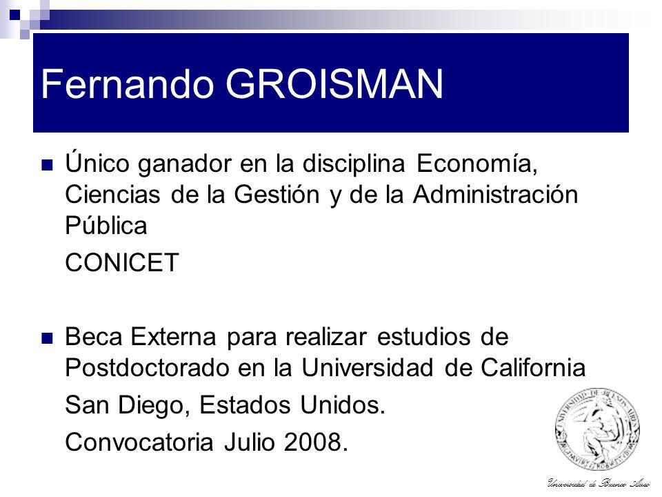 Fernando GROISMAN Único ganador en la disciplina Economía, Ciencias de la Gestión y de la Administración Pública.