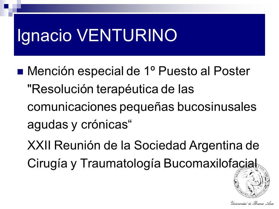 Ignacio VENTURINO Mención especial de 1º Puesto al Poster Resolución terapéutica de las comunicaciones pequeñas bucosinusales agudas y crónicas