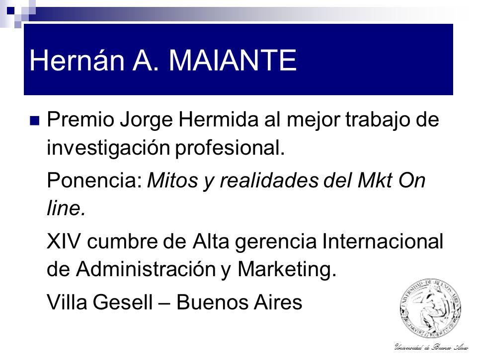 Hernán A. MAIANTE Premio Jorge Hermida al mejor trabajo de investigación profesional. Ponencia: Mitos y realidades del Mkt On line.