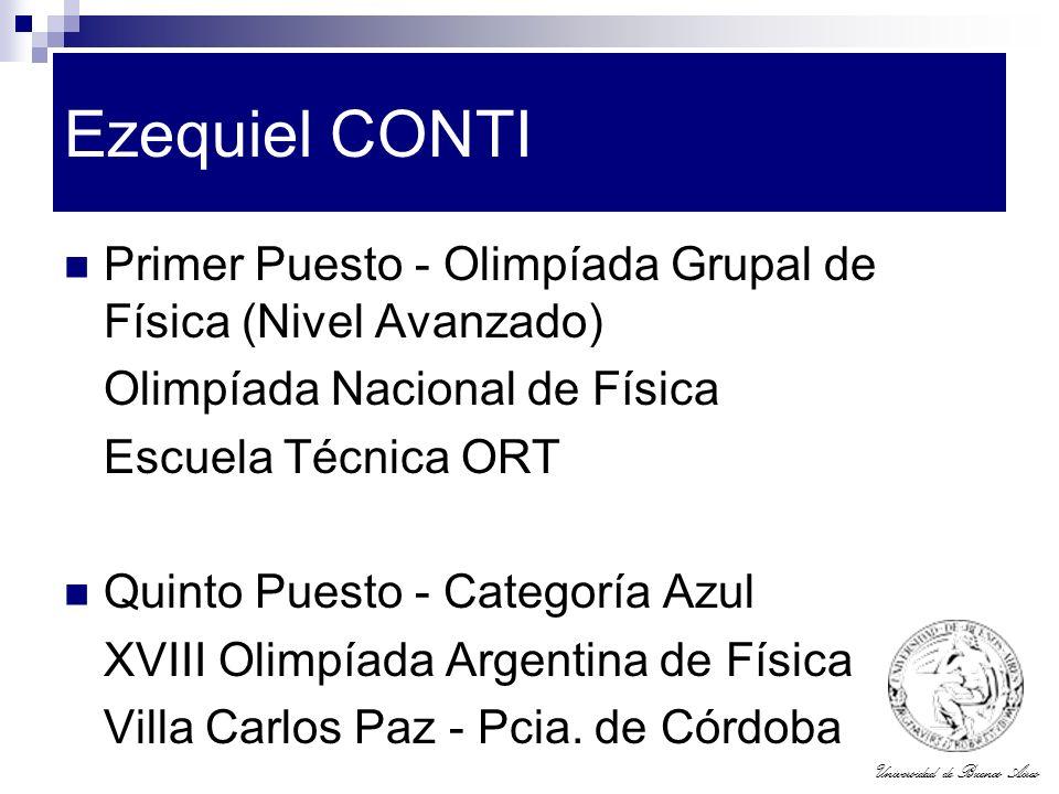 Ezequiel CONTI Primer Puesto - Olimpíada Grupal de Física (Nivel Avanzado) Olimpíada Nacional de Física.
