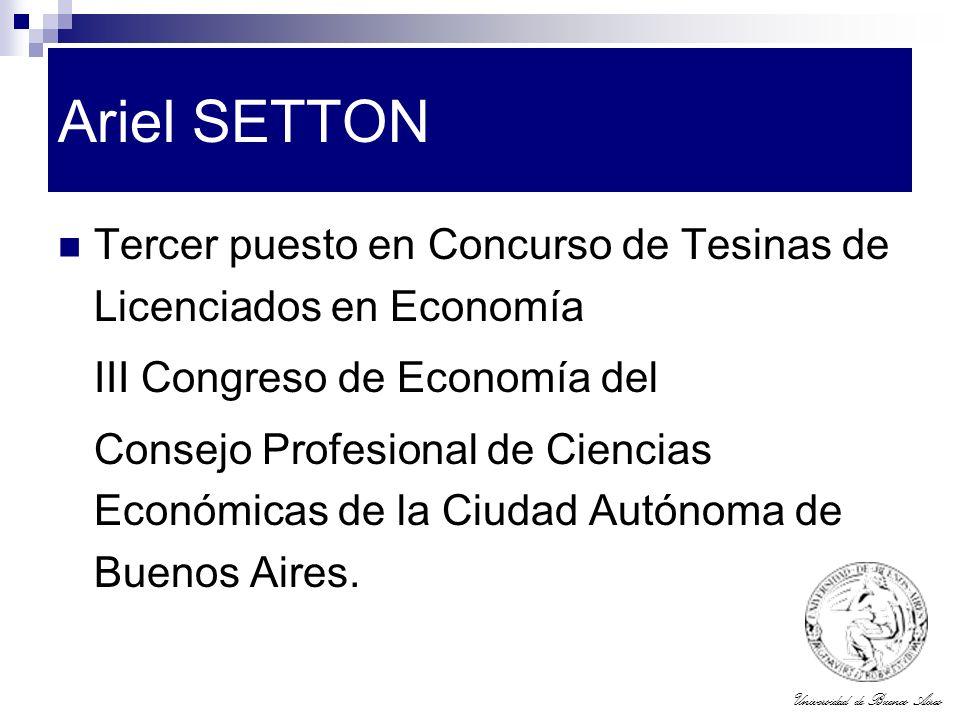 Ariel SETTON Tercer puesto en Concurso de Tesinas de Licenciados en Economía. III Congreso de Economía del.