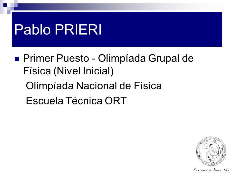 Pablo PRIERI Primer Puesto - Olimpíada Grupal de Física (Nivel Inicial) Olimpíada Nacional de Física.