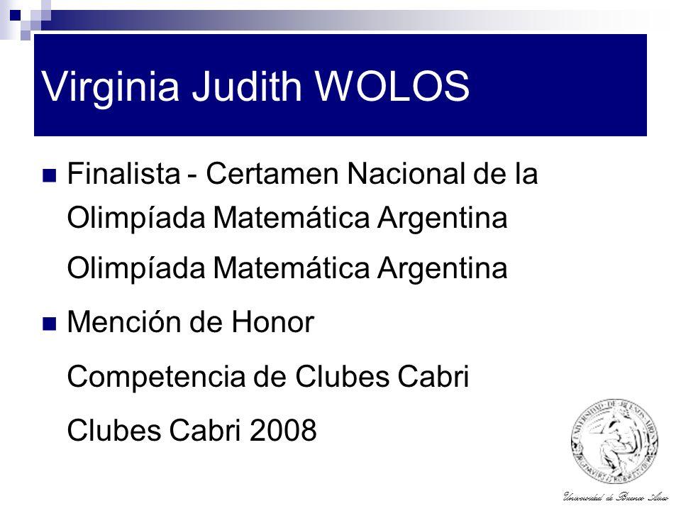 Virginia Judith WOLOS Finalista - Certamen Nacional de la Olimpíada Matemática Argentina. Olimpíada Matemática Argentina.