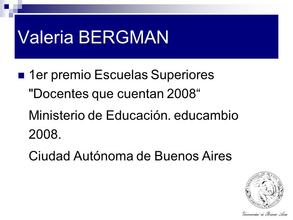 Valeria BERGMAN 1er premio Escuelas Superiores Docentes que cuentan 2008 Ministerio de Educación. educambio 2008.
