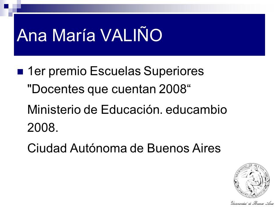 Ana María VALIÑO 1er premio Escuelas Superiores Docentes que cuentan 2008 Ministerio de Educación. educambio 2008.