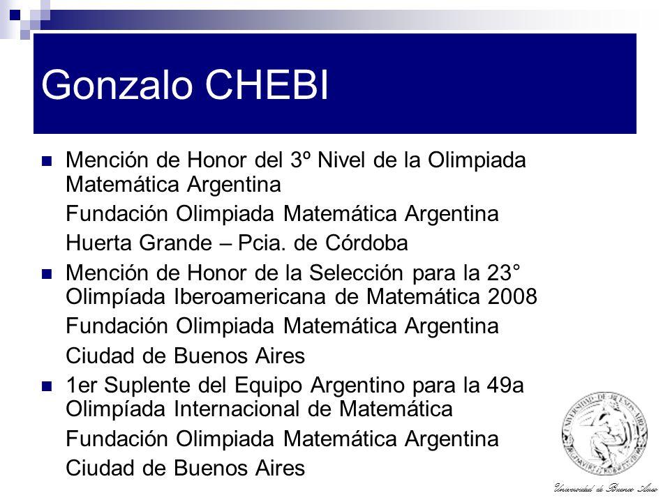 Gonzalo CHEBI Mención de Honor del 3º Nivel de la Olimpiada Matemática Argentina. Fundación Olimpiada Matemática Argentina.
