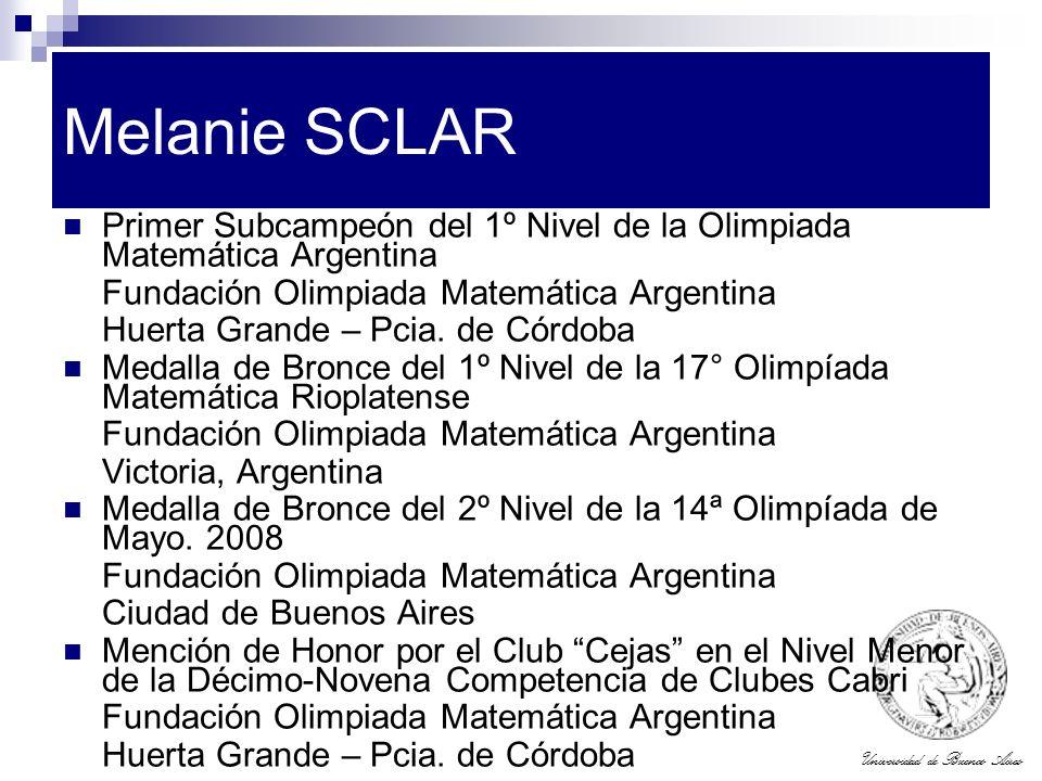 Melanie SCLAR Primer Subcampeón del 1º Nivel de la Olimpiada Matemática Argentina. Fundación Olimpiada Matemática Argentina.
