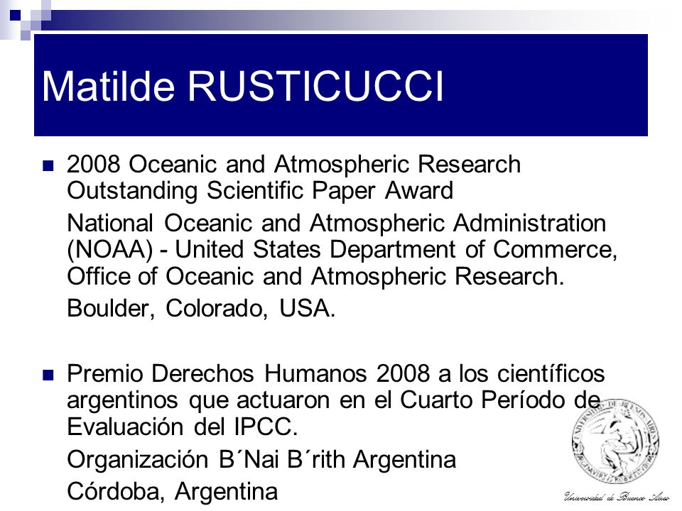 Matilde RUSTICUCCI 2008 Oceanic and Atmospheric Research Outstanding Scientific Paper Award.