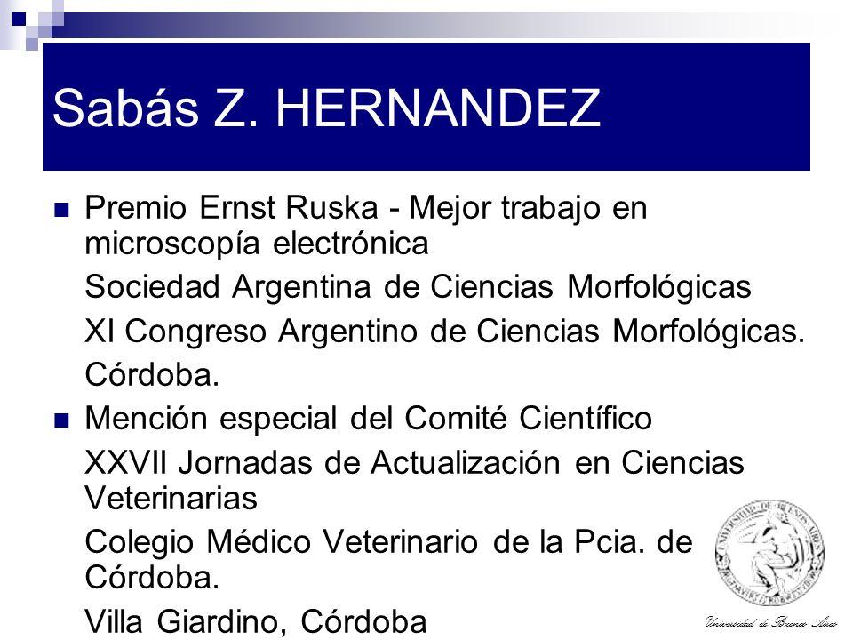 Sabás Z. HERNANDEZ Premio Ernst Ruska - Mejor trabajo en microscopía electrónica. Sociedad Argentina de Ciencias Morfológicas.