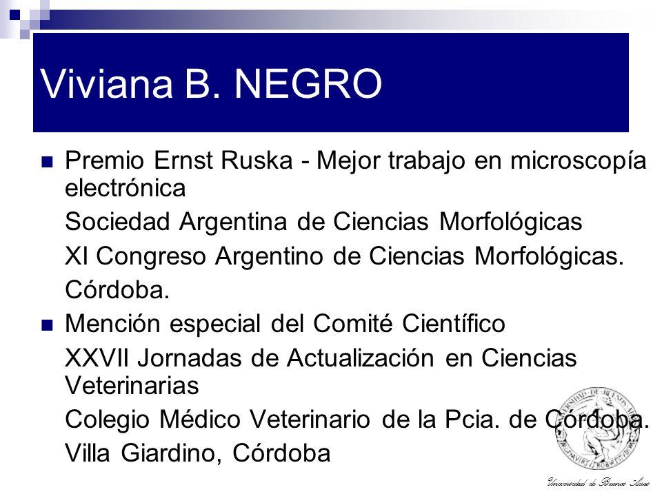 Viviana B. NEGRO Premio Ernst Ruska - Mejor trabajo en microscopía electrónica. Sociedad Argentina de Ciencias Morfológicas.