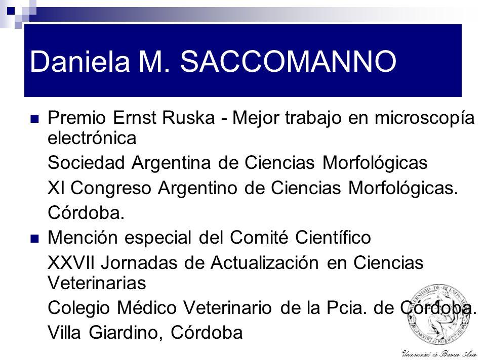 Daniela M. SACCOMANNO Premio Ernst Ruska - Mejor trabajo en microscopía electrónica. Sociedad Argentina de Ciencias Morfológicas.