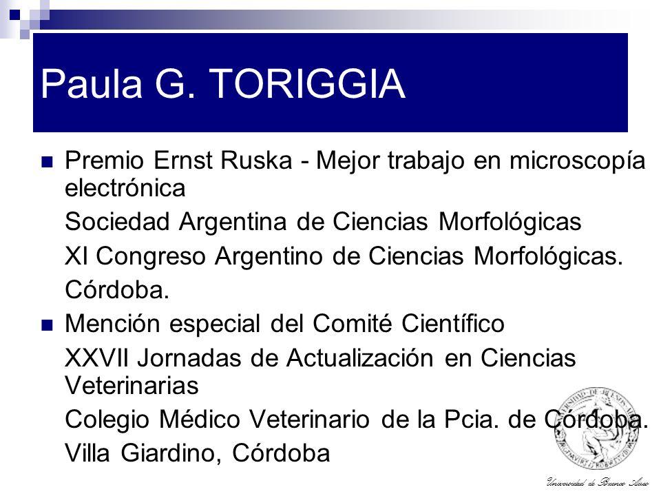 Paula G. TORIGGIA Premio Ernst Ruska - Mejor trabajo en microscopía electrónica. Sociedad Argentina de Ciencias Morfológicas.