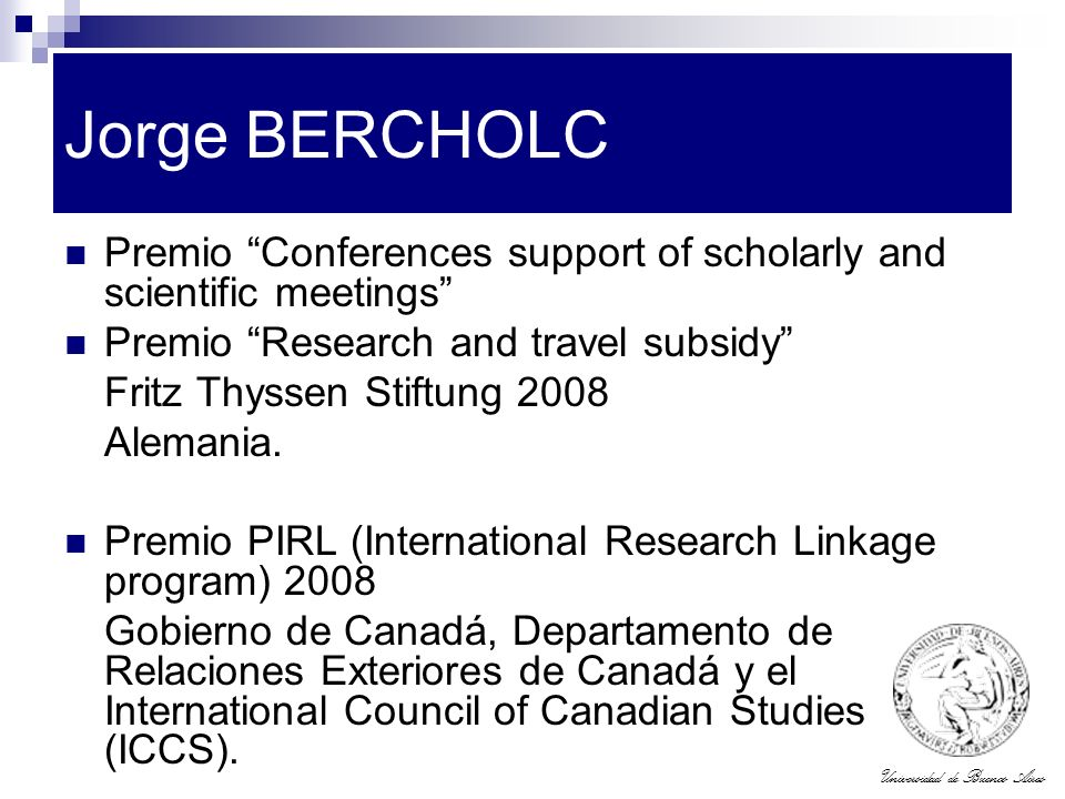 Jorge BERCHOLC Premio Conferences support of scholarly and scientific meetings Premio Research and travel subsidy