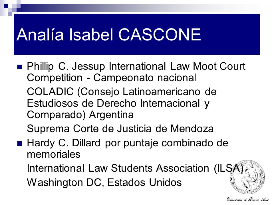 Analía Isabel CASCONE Phillip C. Jessup International Law Moot Court Competition - Campeonato nacional.