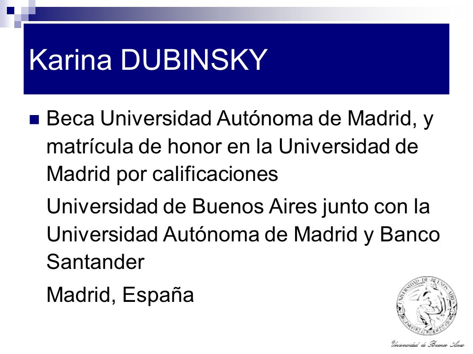 Karina DUBINSKY Beca Universidad Autónoma de Madrid, y matrícula de honor en la Universidad de Madrid por calificaciones.