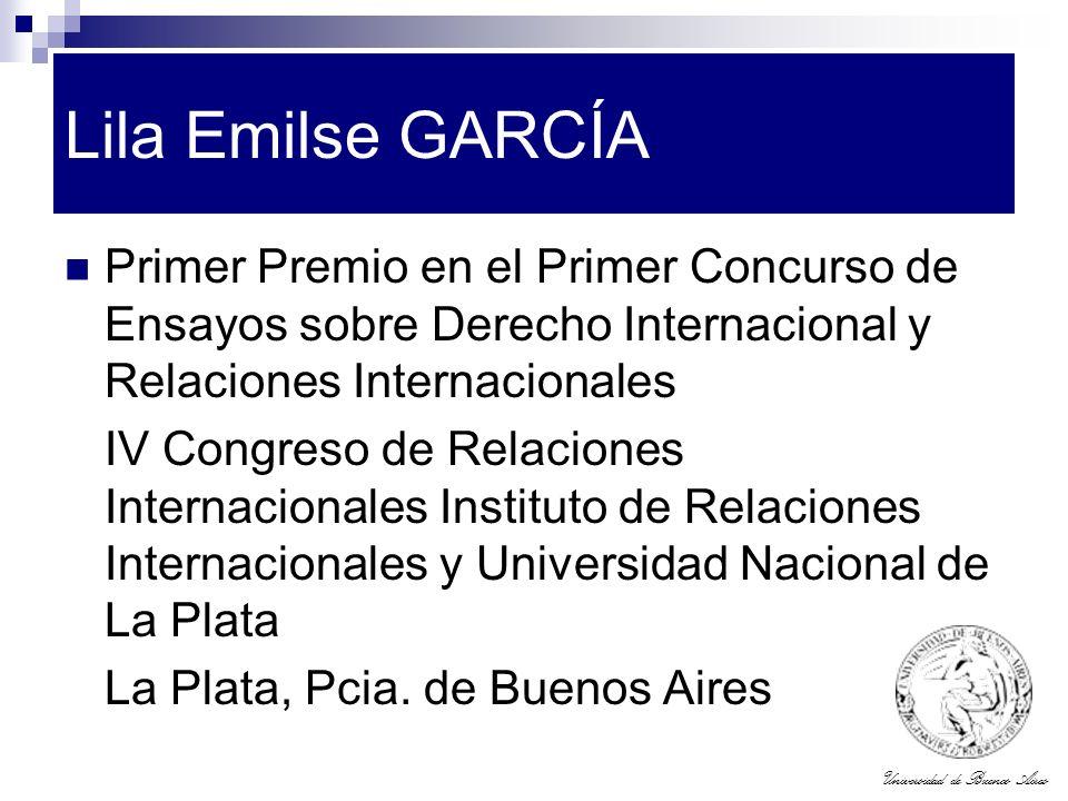 Lila Emilse GARCÍA Primer Premio en el Primer Concurso de Ensayos sobre Derecho Internacional y Relaciones Internacionales.