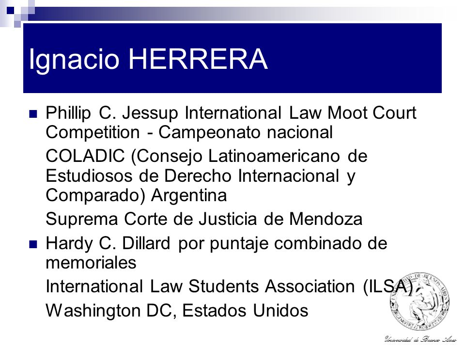 Ignacio HERRERA Phillip C. Jessup International Law Moot Court Competition - Campeonato nacional.