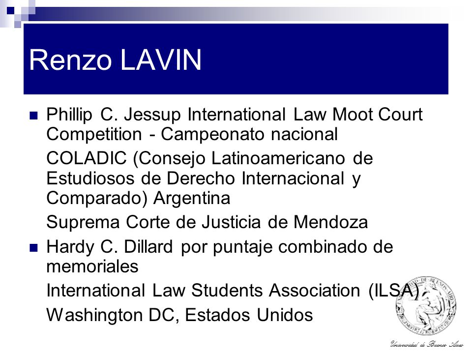 Renzo LAVIN Phillip C. Jessup International Law Moot Court Competition - Campeonato nacional.