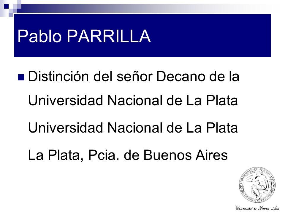 Pablo PARRILLA Distinción del señor Decano de la Universidad Nacional de La Plata. Universidad Nacional de La Plata.