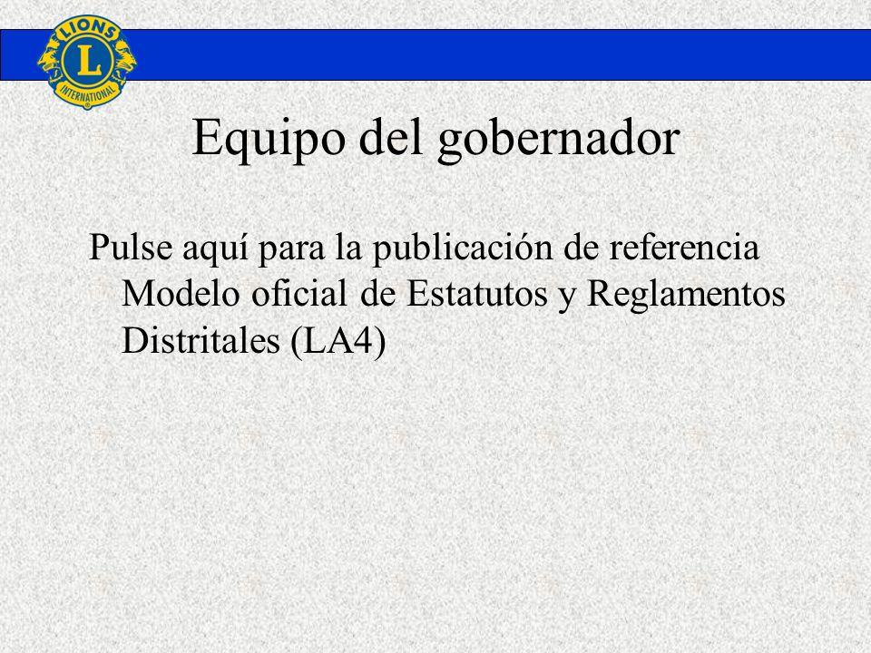 Equipo del gobernadorPulse aquí para la publicación de referencia Modelo oficial de Estatutos y Reglamentos Distritales (LA4)