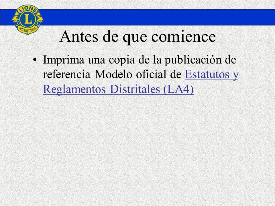 Antes de que comience Imprima una copia de la publicación de referencia Modelo oficial de Estatutos y Reglamentos Distritales (LA4)