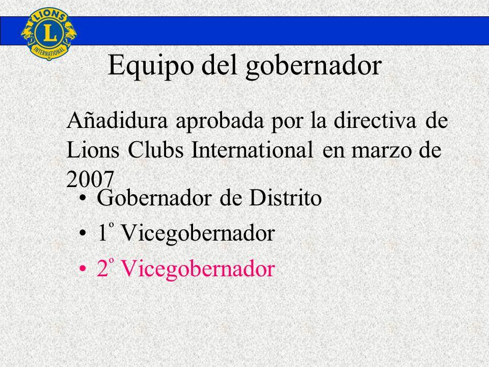 Equipo del gobernador Añadidura aprobada por la directiva de Lions Clubs International en marzo de 2007.