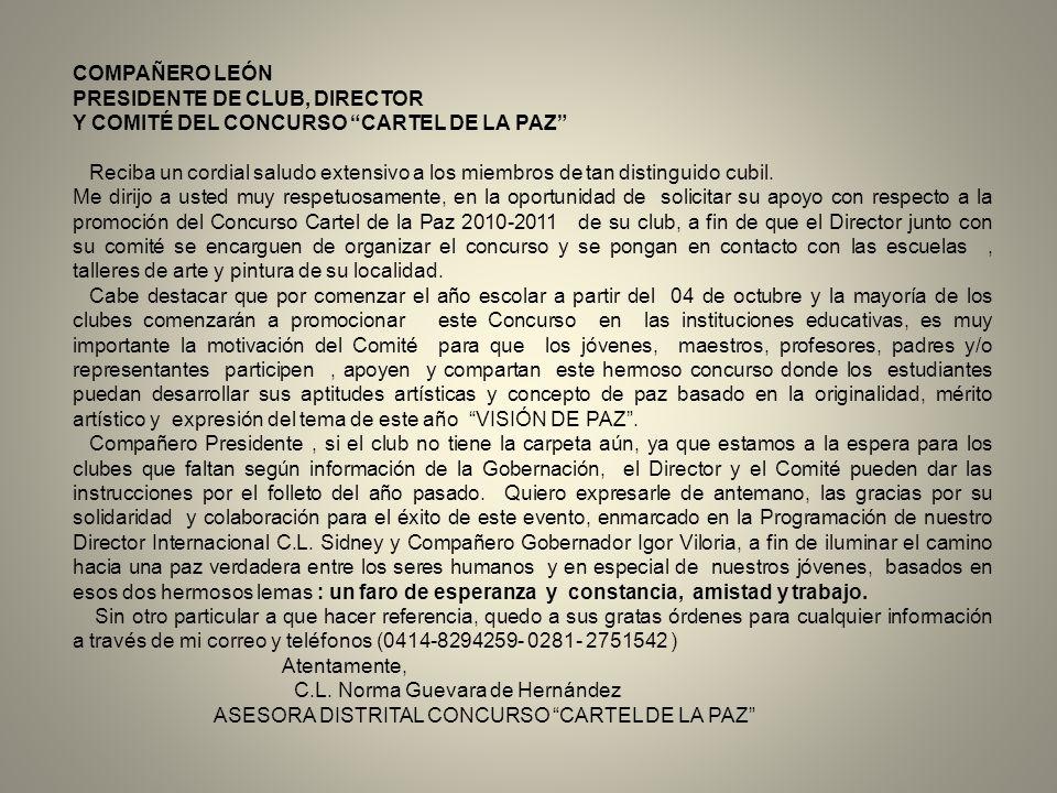 COMPAÑERO LEÓN PRESIDENTE DE CLUB, DIRECTOR. Y COMITÉ DEL CONCURSO CARTEL DE LA PAZ