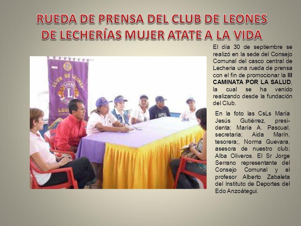 RUEDA DE PRENSA DEL CLUB DE LEONES DE LECHERÍAS MUJER ATATE A LA VIDA
