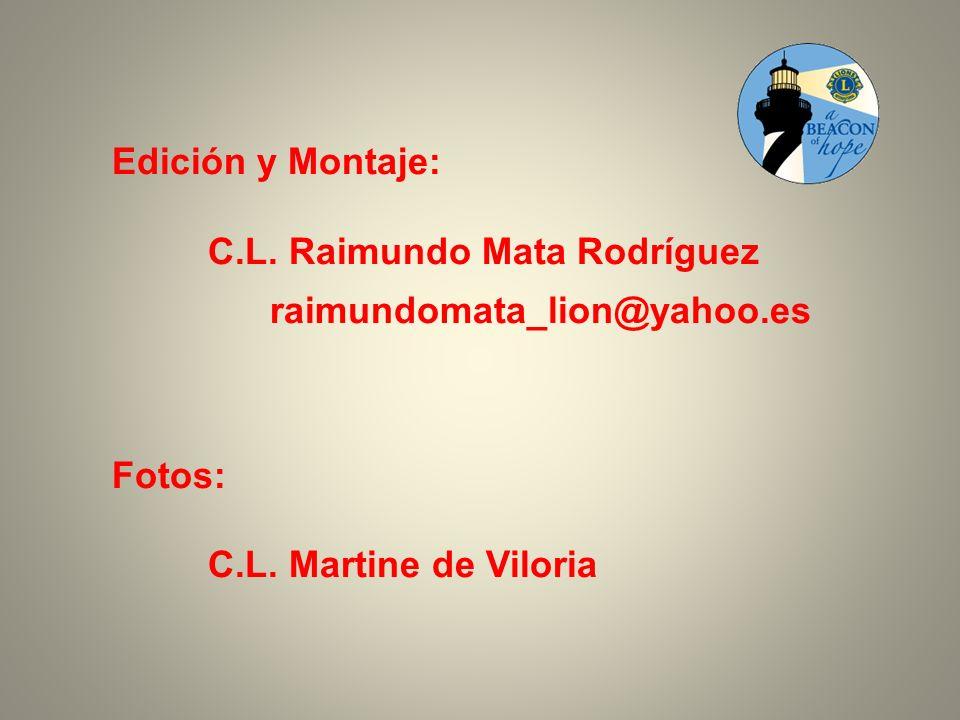Edición y Montaje: C.L. Raimundo Mata Rodríguez. raimundomata_lion@yahoo.es.