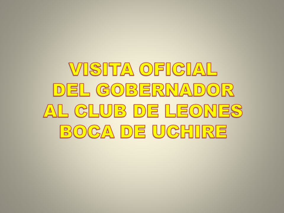 VISITA OFICIAL DEL GOBERNADOR AL CLUB DE LEONES BOCA DE UCHIRE