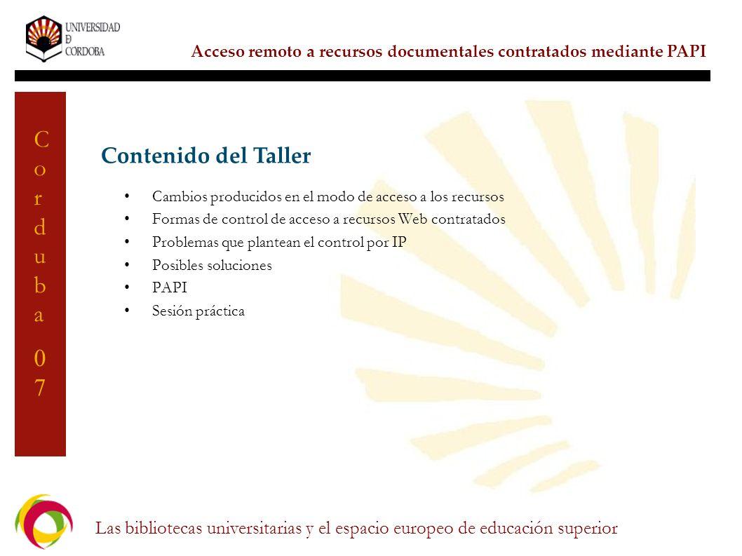 Contenido del Taller Cambios producidos en el modo de acceso a los recursos. Formas de control de acceso a recursos Web contratados.