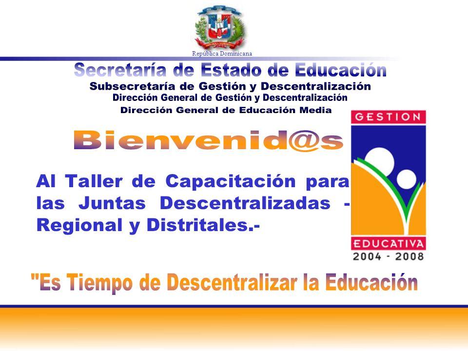 República Dominicana Secretaría de Estado de Educación. Subsecretaría de Gestión y Descentralización.