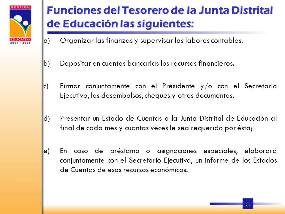 Funciones del Tesorero de la Junta Distrital de Educación las siguientes: