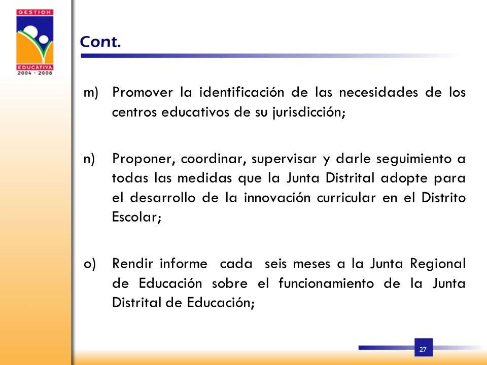 Cont. Promover la identificación de las necesidades de los centros educativos de su jurisdicción;