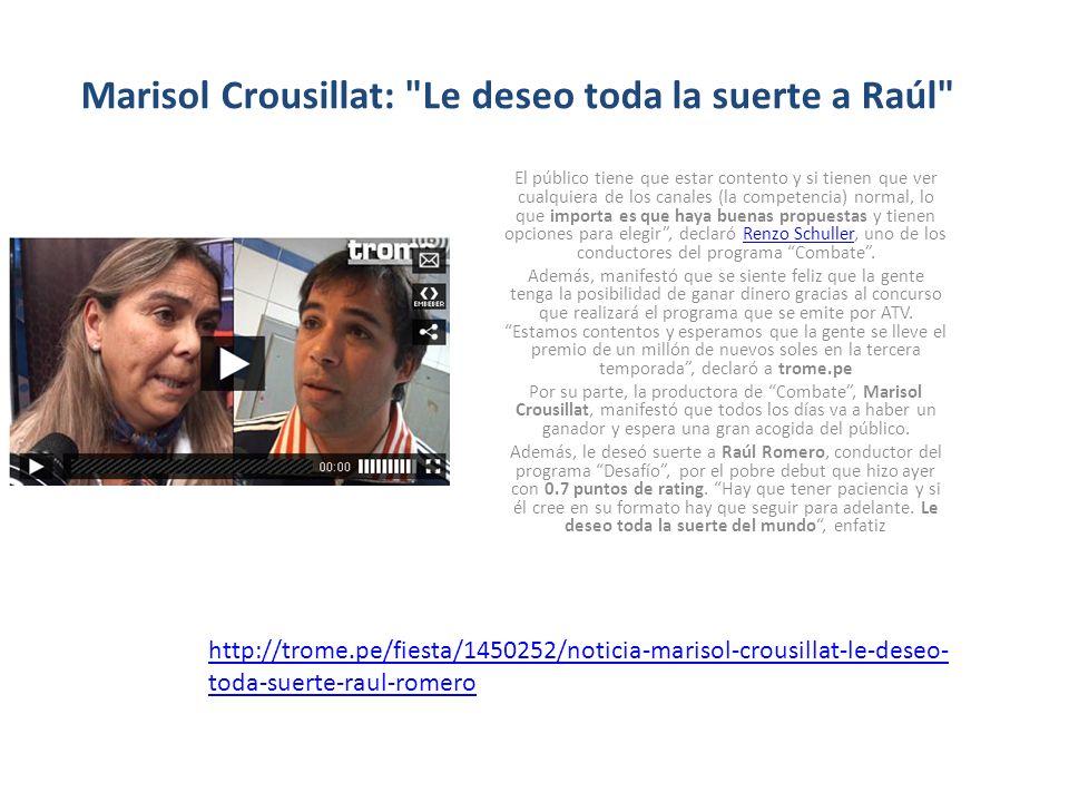 Marisol Crousillat: Le deseo toda la suerte a Raúl