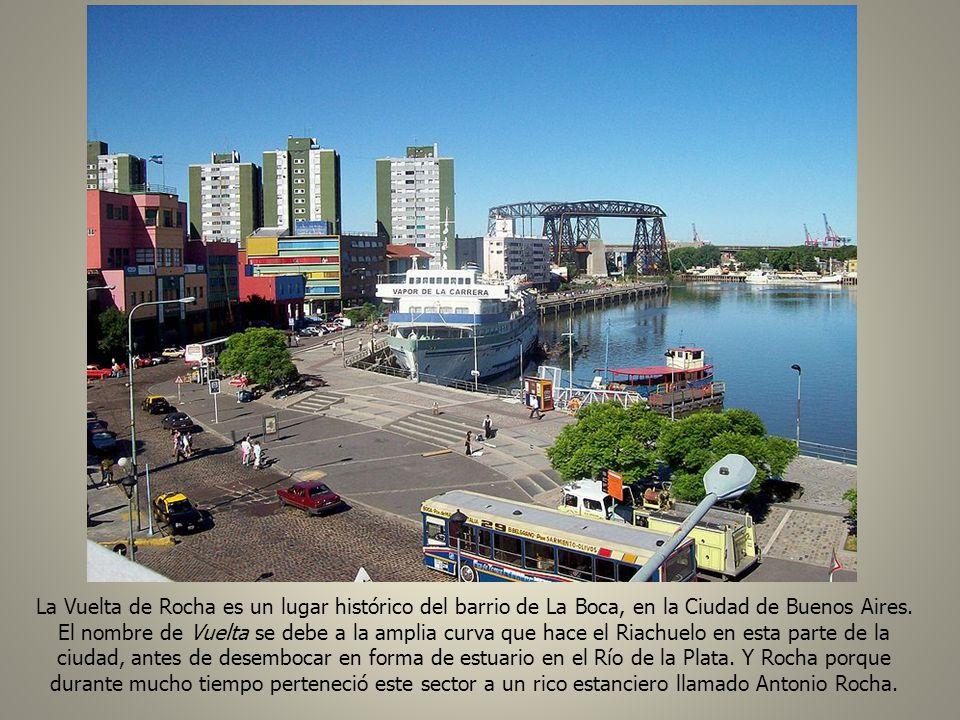 La Vuelta de Rocha es un lugar histórico del barrio de La Boca, en la Ciudad de Buenos Aires.