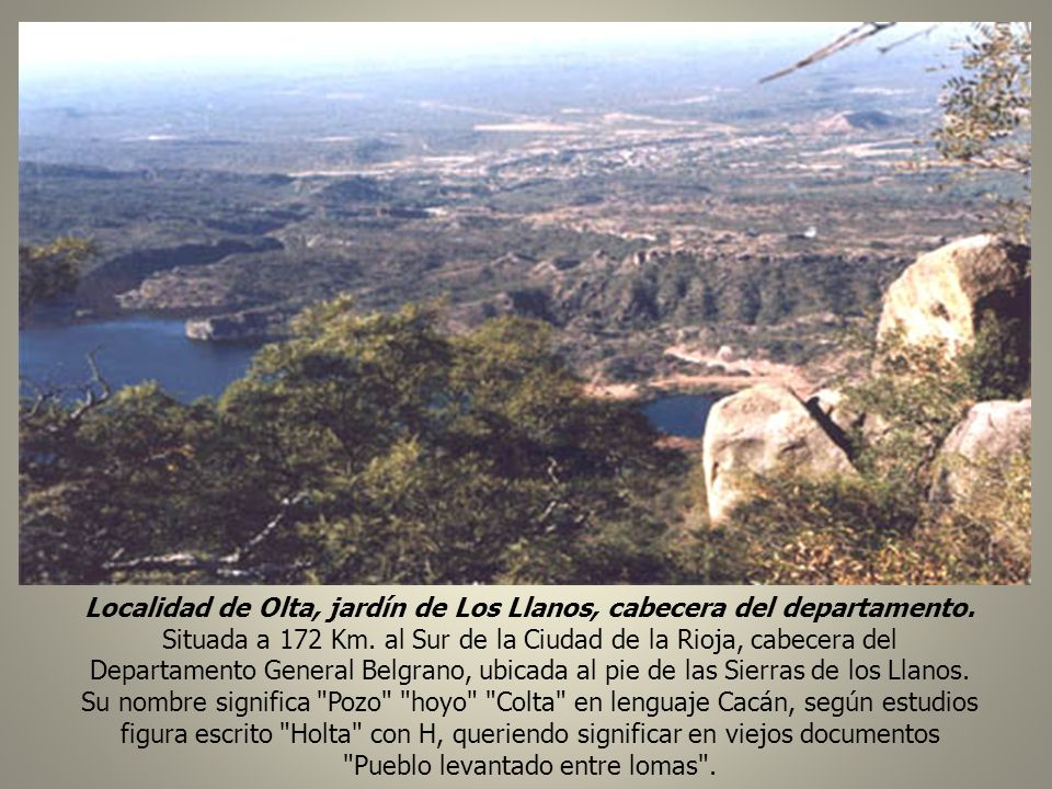 Localidad de Olta, jardín de Los Llanos, cabecera del departamento