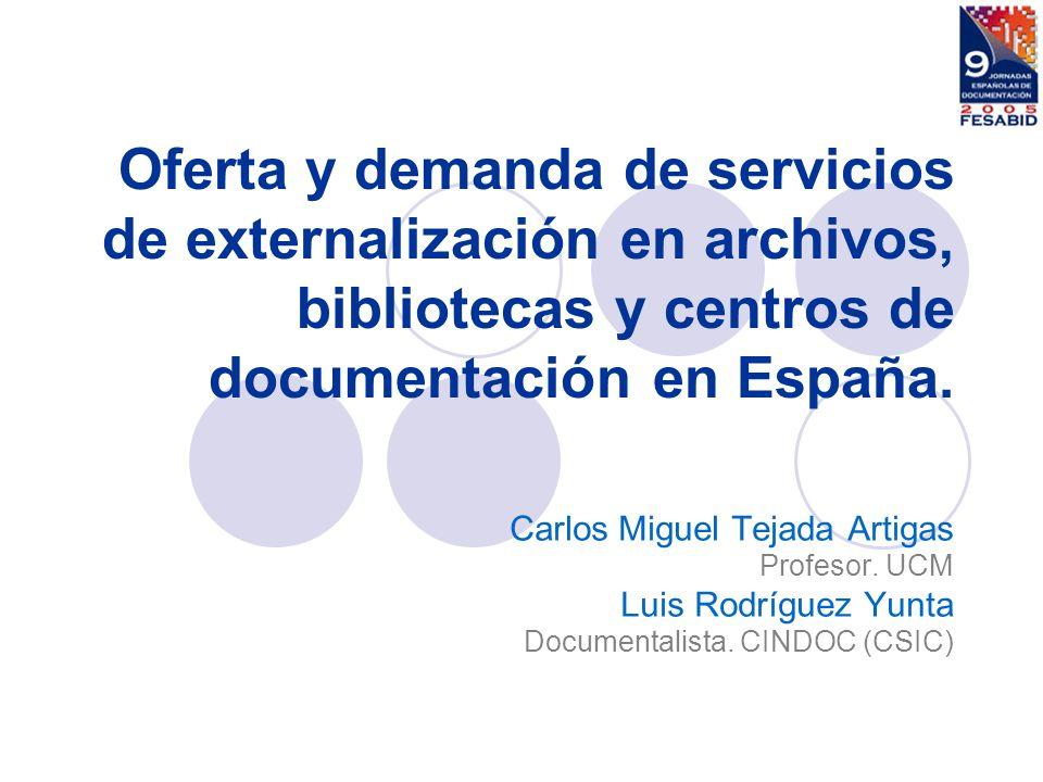 Oferta y demanda de servicios de externalización en archivos, bibliotecas y centros de documentación en España.