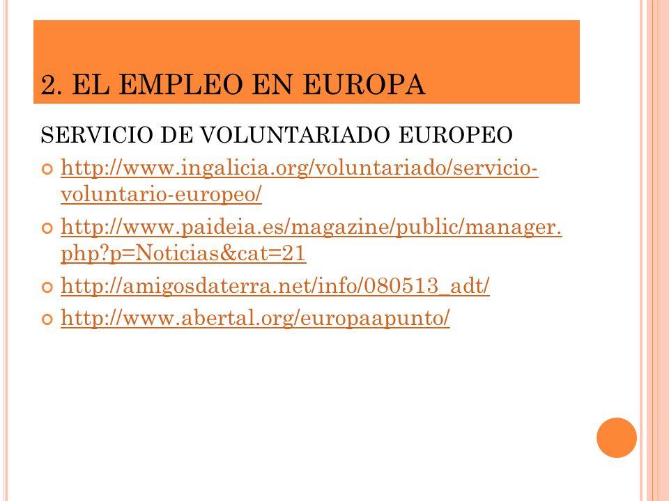 2. EL EMPLEO EN EUROPA SERVICIO DE VOLUNTARIADO EUROPEO