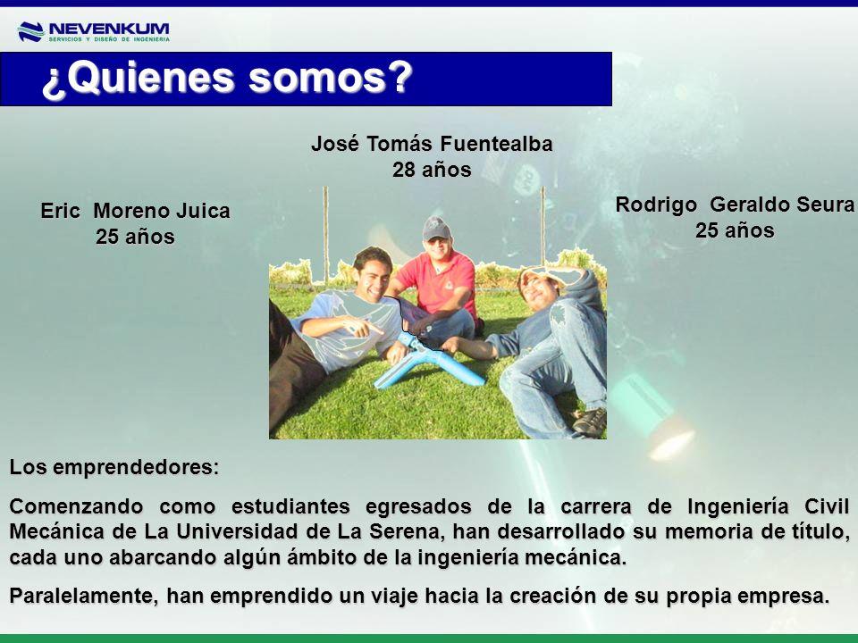 ¿Quienes somos José Tomás Fuentealba 28 años Rodrigo Geraldo Seura