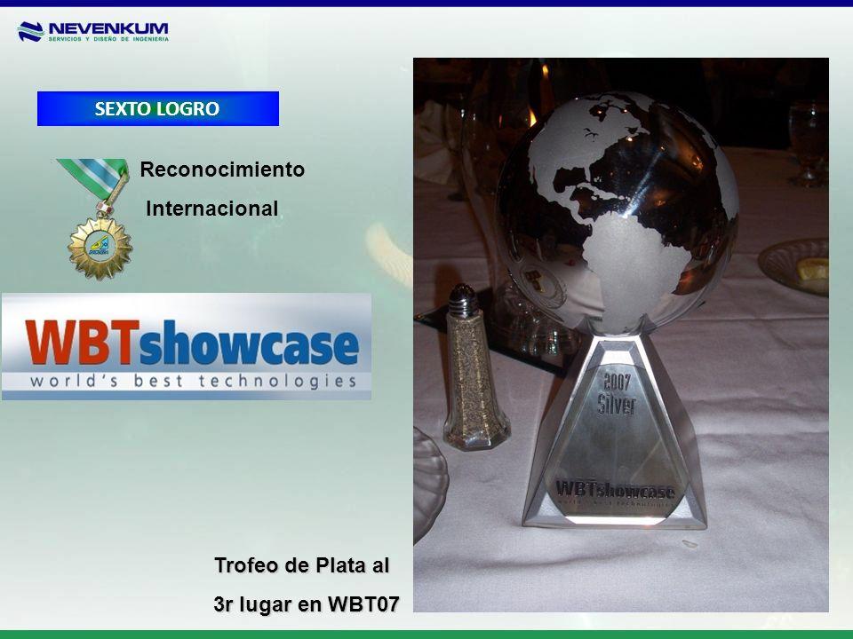 SEXTO LOGRO Reconocimiento Internacional Trofeo de Plata al 3r lugar en WBT07