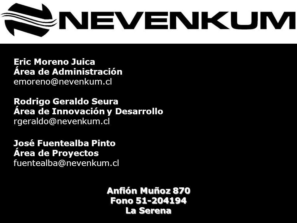 Eric Moreno Juica Área de Administración. emoreno@nevenkum.cl. Rodrigo Geraldo Seura. Área de Innovación y Desarrollo.