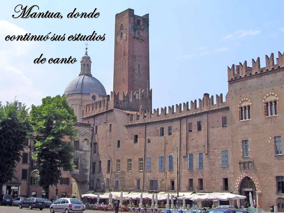 Mantua, donde continuó sus estudios de canto