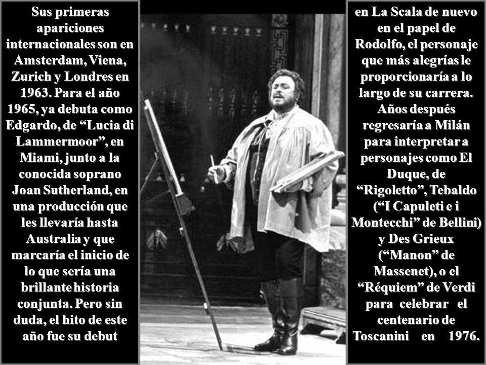 Sus primeras apariciones internacionales son en Amsterdam, Viena, Zurich y Londres en 1963. Para el año 1965, ya debuta como Edgardo, de Lucia di Lammermoor , en Miami, junto a la conocida soprano Joan Sutherland, en una producción que les llevaría hasta Australia y que marcaría el inicio de lo que sería una brillante historia conjunta. Pero sin duda, el hito de este año fue su debut