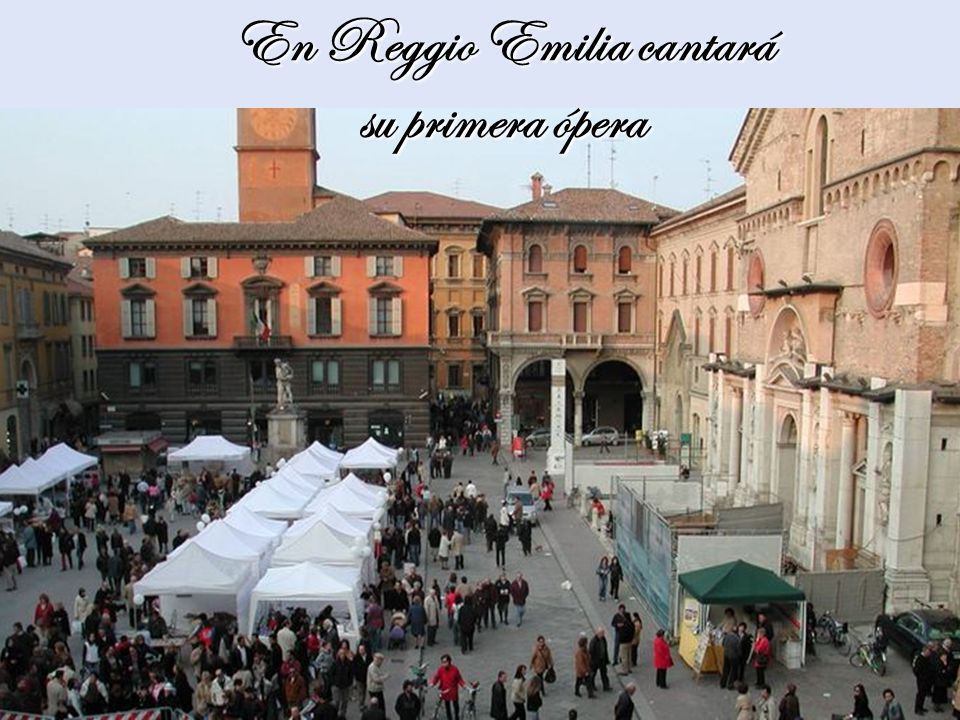 En Reggio Emilia cantará su primera ópera
